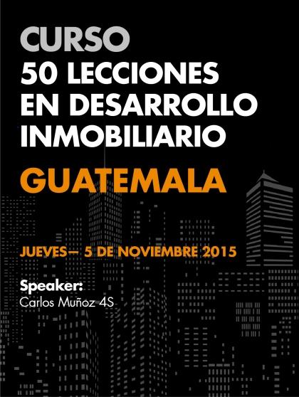 Curso 50 Lecciones en Desarrollo Inmobiliario - Guatemala