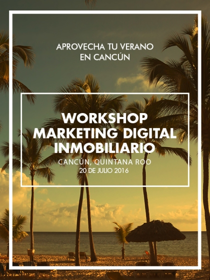 4S_Workshop_cancun_Grupo4S_marketing_digital_inmobiliario_cancun_2016